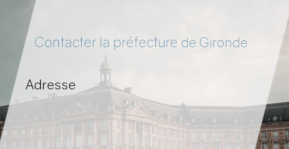 préfecture gironde adresse