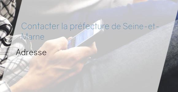 adresse préfecture seine-et-marne