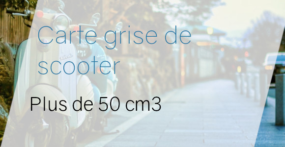 carte grise scooter +50cm3