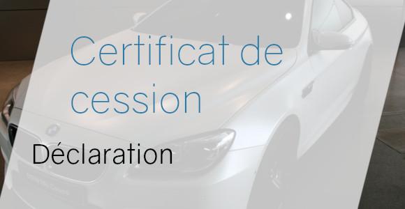 certificat cession déclaration
