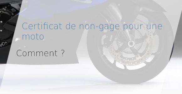 certificat non-gage moto