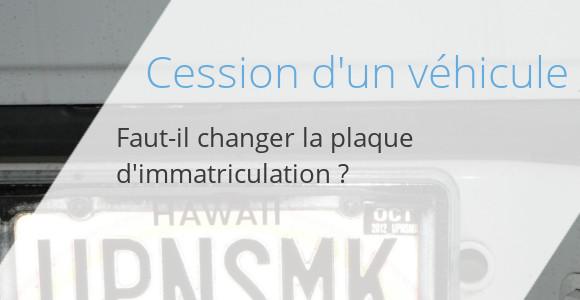 cession changer immatriculation