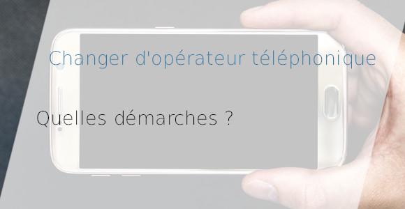 changer opérateur téléphonique démarches