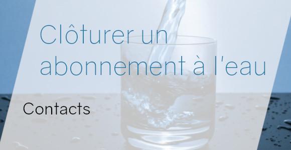 clôturer abonnement eau contacts