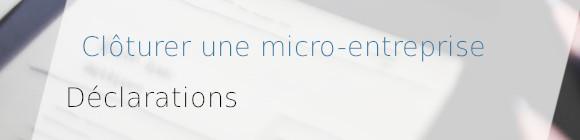 clôture micro-entreprise déclaration