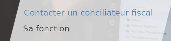 fonction conciliateur fiscal