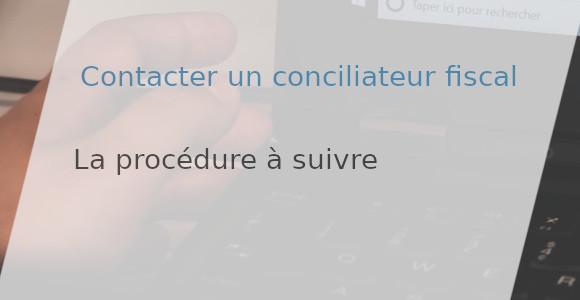 procédure conciliateur fiscal