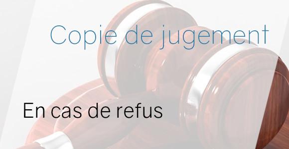 copie jugement refus