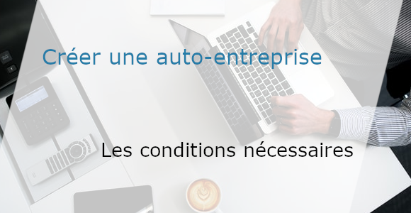 condition-creation-auto-entreprise