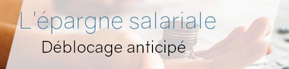 déblocage épargne salariale