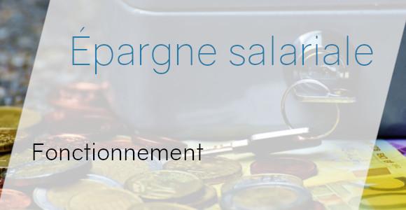 fonctionnement épargne salariale
