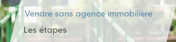 etapes vente sans agence immobilière