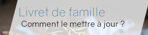 livret famille comment mettre à jour