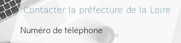 téléphone préfecture loire