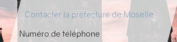 préfecture moselle téléphone