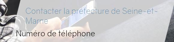 téléphone préfecture seine-et-marne