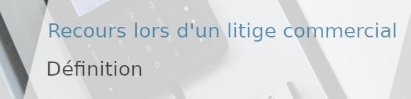 recours litge commercial