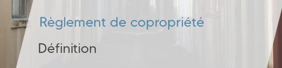 définition règlement de copropriété