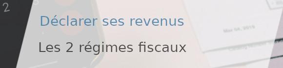 régimes fiscaux déclarer revenus