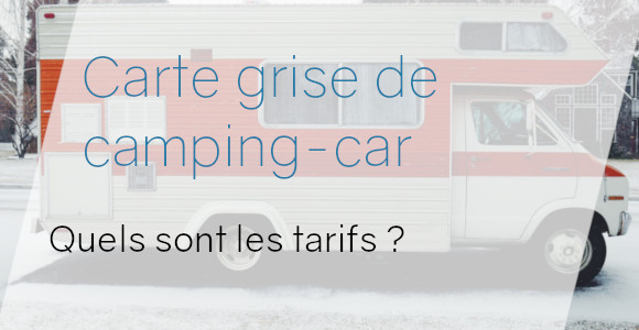 tarifs carte grise camping car
