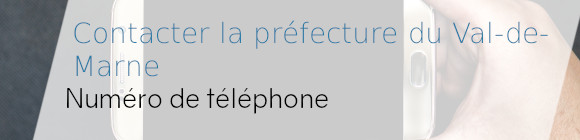 téléphone préfecture val-de-marne
