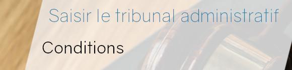 conditions tribunal administratif