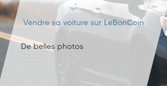 prendre photos annonce voiture leboncoin